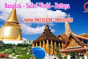 Tour du Lịch Thái Lan: Bangkok – Safari World – Pattaya
