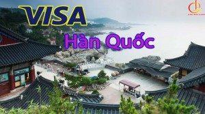 Hướng dẫn thủ tục xin visa Hàn Quốc !