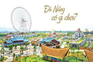 Công viên Châu Á (Asia Park) – Thiên đường du lịch ĐàNẵng