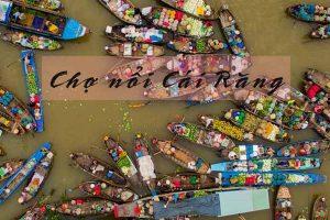 Tour du lịch Miền Tây 4N3Đ trọn gói: Cần Thơ – Cà Mau